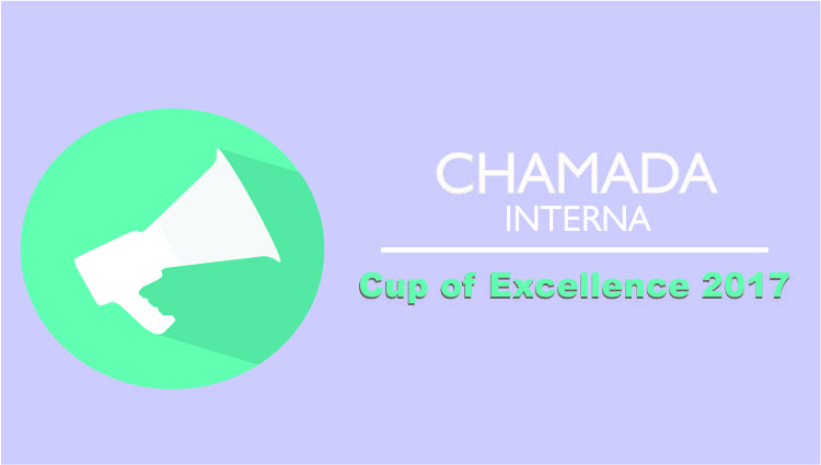 Chamada Interna - Cup of Excellence 2017