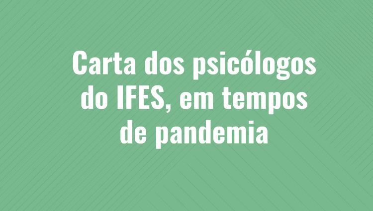 Carta dos psicólogos do IFES, em tempos de pandemia
