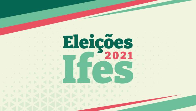 Eleições Ifes 2021-  Reitor e Diretor-Geral. Divulgado Resultado Preliminar: Comissão Eleitoral Local