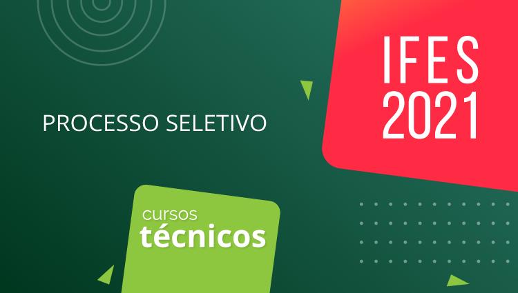 Processo Seletivo 2021/1 - Cursos Técnicos