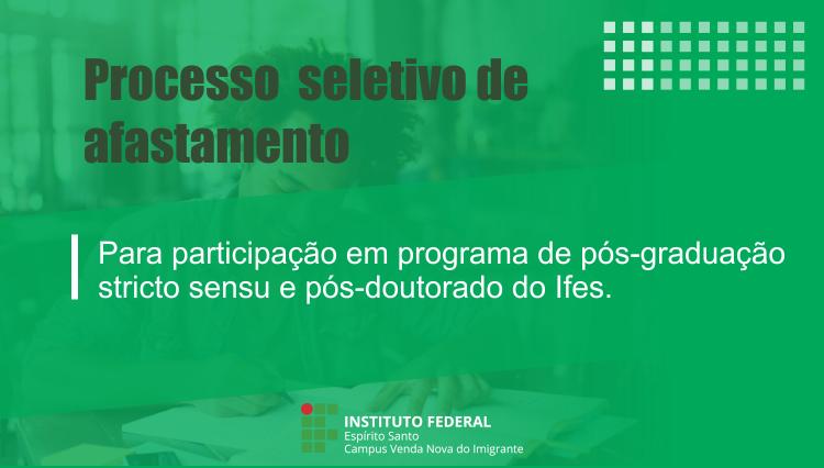 Processo Seletivo - Afastamento para Participação em Programa de Pós-Graduação Stricto Sensu e Pós-Doutorado